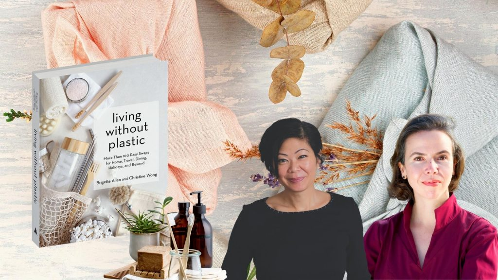 Living Without Plastic authors Christine Wong and Brigette Allen