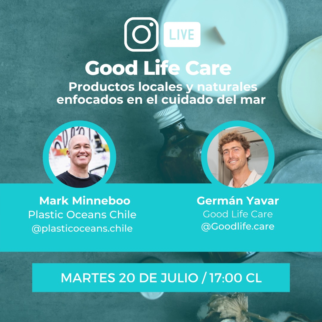 Good Life Care With Plastic Oceans Chile on Instagram Live